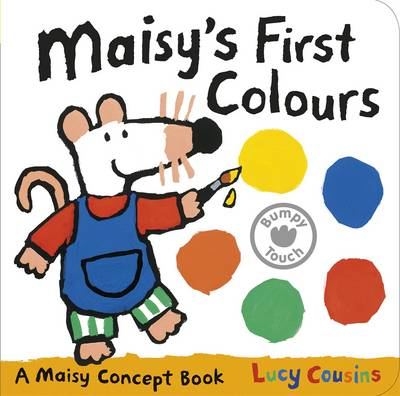 Maisy's First Colours A Maisy Concept Book by Lucy Cousins