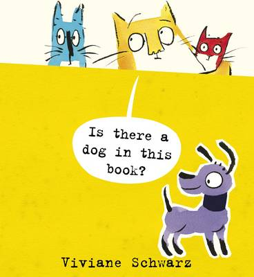 Is There a Dog in This Book? by Viviane Schwarz