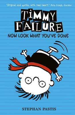 Timmy Failure Now Look What You've Done by Stephan Pastis