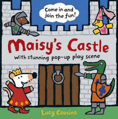 Maisy's Castle A Pop-Up-and-Play Book by Lucy Cousins