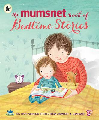 The Mumsnet Book of Bedtime Stories Ten Prize-Winning Stories from Mumsnet and Gransnet by