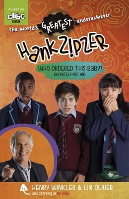Hank Zipzer: Who Ordered the Baby? Definitely Not Me by Henry Winkler, Lin Oliver