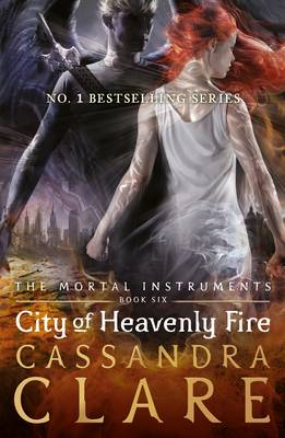The Mortal Instruments 6 City of Heavenly Fire by Cassandra Clare