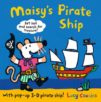 Maisy's Pirate Ship by Lucy Cousins