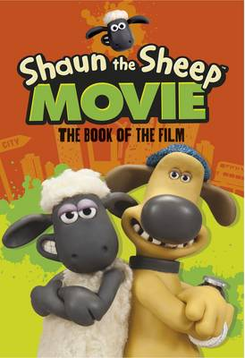 Shaun the Sheep Movie The Book of the Film by Martin Howard