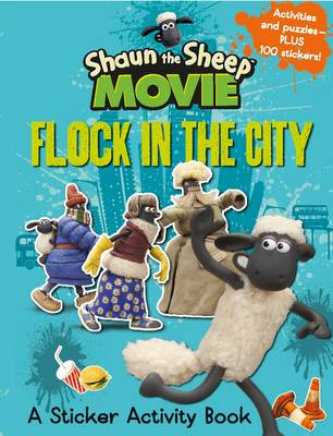 Shaun the Sheep Movie - Flock in the City Sticker Activity Book by