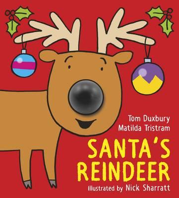 Santa's Reindeer by Matilda Tristram, Tom Duxbury