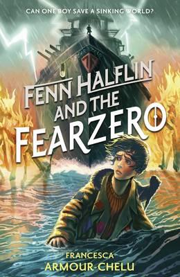 Fenn Halflin and the Fearzero by Francesca Armour-Chelu