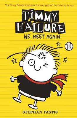 Timmy Failure We Meet Again by Stephan Pastis
