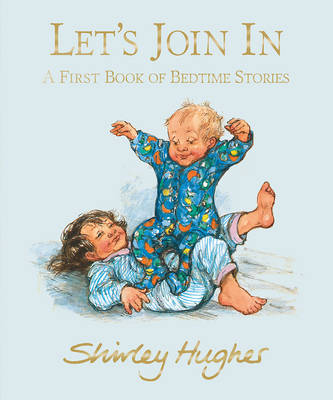 Let's Join in A First Book of Bedtime Stories by Shirley Hughes