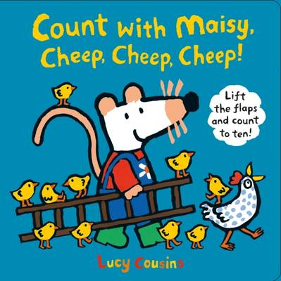 Count with Maisy, Cheep, Cheep, Cheep! by Lucy Cousins