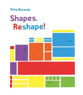 Shapes, Reshape! A Minibombo Book by Silvia Borando