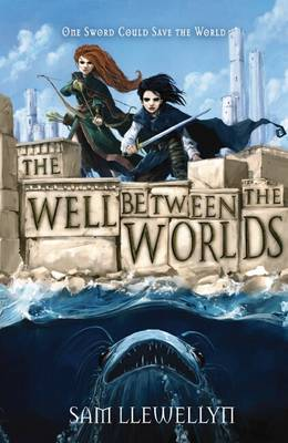 The Well Between the Worlds by Sam Llewellyn