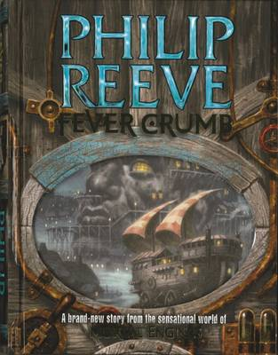 Mortal Engines: Fever Crumb by Philip Reeve