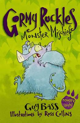 Gormy Ruckles: Monster Mischief by Guy Bass