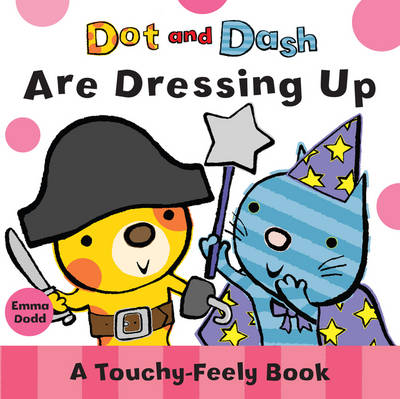 Dot and Dash are Dressing Up by Emma Dodd