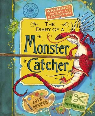 The Diary of a Monster Catcher by Nick Denchfield and Adam Stower