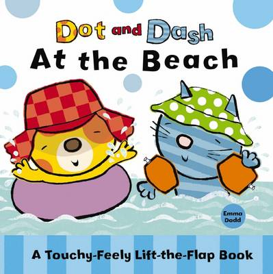 Dot and Dash: At the Beach by Emma Dodd