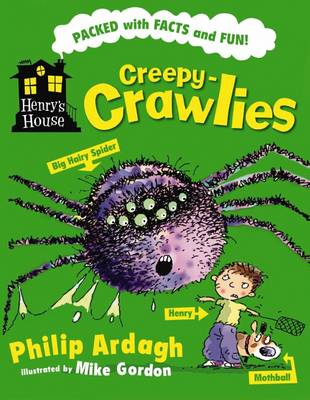 Henry's House: Creepy-crawlies by Philip Ardagh