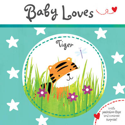 Baby Loves: Tiger by Claire Dowe