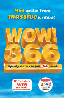 Wow! 366: Speedy Stories In Just 366 Words by Various Authors , Ian Whybrow, Georgia Byng, Roddy Doyle, Jeremy Strong