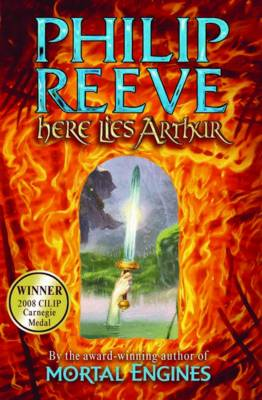 Here Lies Arthur by Philip Reeve