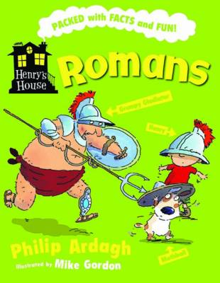 Henry's House: Romans by Philip Ardagh