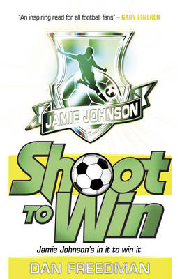 Shoot to Win: Jamie Johnson 2 by Dan Freedman