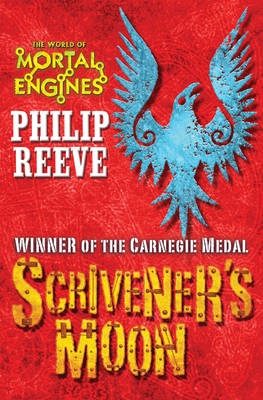 Fever Crumb : Scrivener's Moon by Philip Reeve