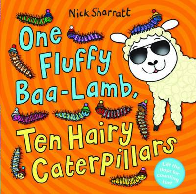 One Fluffy Baa-Lamb, Ten Hairy Caterpillars by Nick Sharratt
