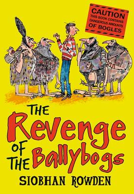 The Revenge Of The Ballybogs by Siobhan Rowden