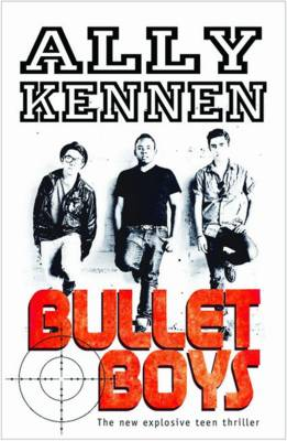 Bullet Boys by Ally Kennen