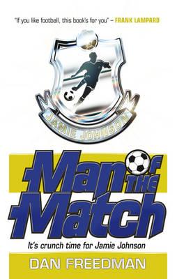 Jamie Johnson: Man of the Match by Dan Freedman