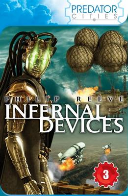 Infernal Devices: Predator Cities 3 by Philip Reeve