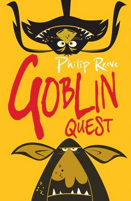 Goblin Quest by Philip Reeve
