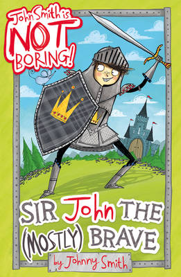 Sir John the (Mostly) Brave by Johnny Smith