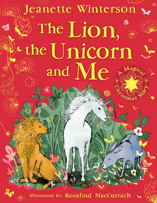 The Lion, The Unicorn and Me: The Donkey's Christmas Story by Jeanette Winterson