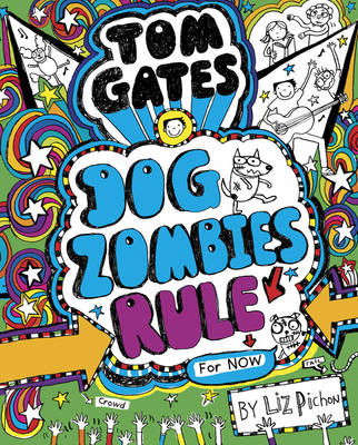 Tom Gates: DogZombies Rule (for Now) by Liz Pichon