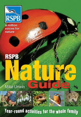RSPB: Nature Guide by Mike Unwin