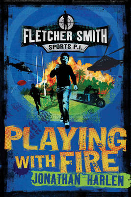 Fletcher Smith: Playing With Fire by Jonathan Harlen