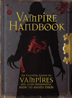 Vampire Handbook An Essential Guide To Vampires by Dr. Robert Curran