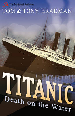 Titanic Death on the Water by Tom Bradman