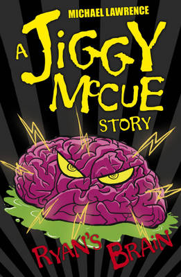 Jiggy McCue: Ryan's Brain by Michael Lawrence