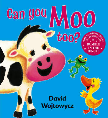 Can You Moo Too? by David Wojtowycz