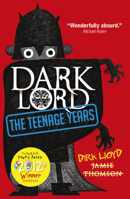 Dark Lord : The Teenage Years by Jamie Thomson, Dirk Lloyd