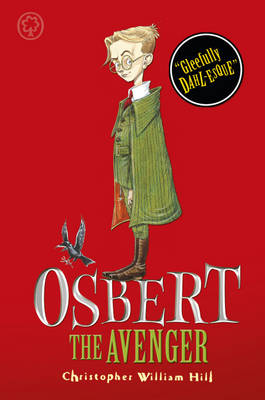 Tales from Schwartzgarte: Osbert the Avenger by Christopher William Hill