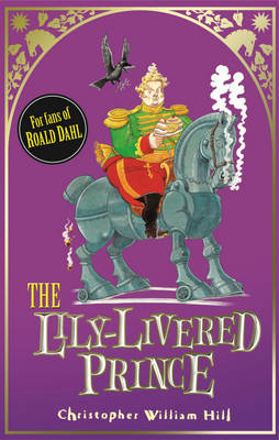 The Lily-livered Prince by Christopher William Hill