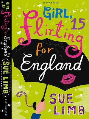 Girl, 15, Flirting For England by Sue Limb