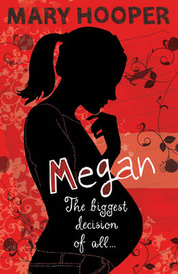 Megan Book One: The Biggest Decision of All by Mary Hooper