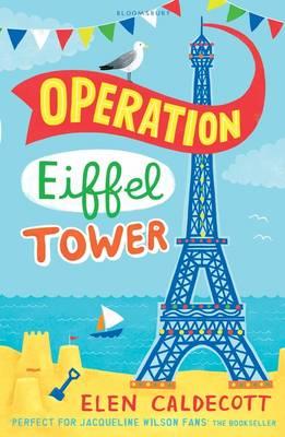 Operation Eiffel Tower by Elen Caldecott